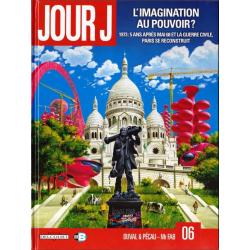 Jour J - Tome 6 - L'imagination au pouvoir ?