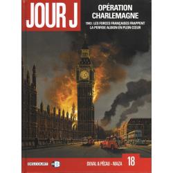Jour J - Tome 18 - Opération Charlemagne