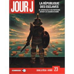 Jour J - Tome 23 - La république des esclaves