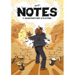 Notes - Tome 5 - Quelques minutes avant la fin du monde