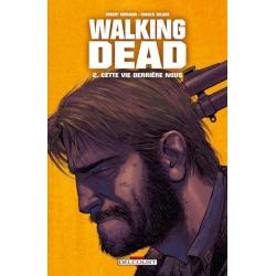 Walking Dead - Tome 2 - Cette vie derrière nous