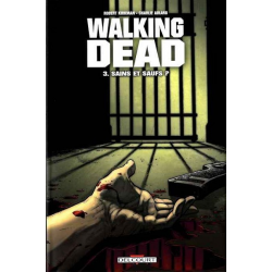 Walking Dead - Tome 3 - Sains et saufs ?