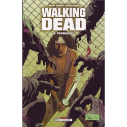 Walking Dead - Tome 6 - Vengeance