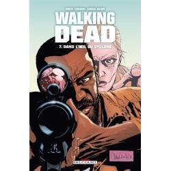 Walking Dead - Tome 7 - Dans l'œil du cyclone