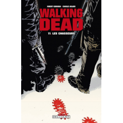 Walking Dead - Tome 11 - Les Chasseurs