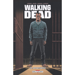 Walking Dead - Tome 24 - Opportunités