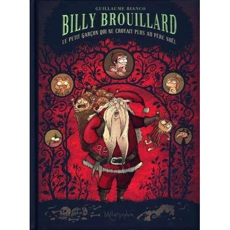 Billy Brouillard - Tome 2 - Le petit garçon qui ne croyait plus au Père Noël