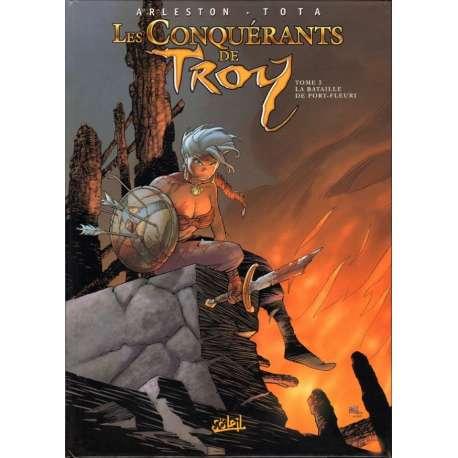 Conquérants de Troy (Les) - Tome 3 - La Bataille de Port-Fleuri