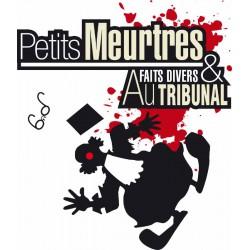Petits meurtres & faits divers au tribunal