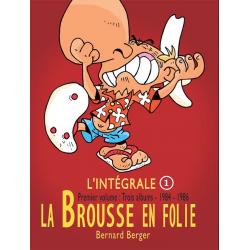 Brousse en folie (La) - L'intégrale 1 - 1984-1986