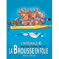 Brousse en folie (La) - L'intégrale 6 - 2002-2004