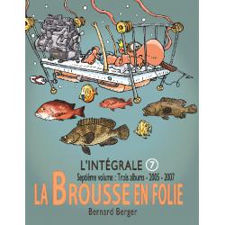 Brousse en folie (La) - L'intégrale 7 - 2005-2007