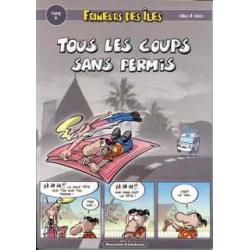Frimeurs des îles - Tome 6 - Tous les coups sans permis