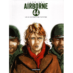 Airborne 44 - Tome 1 - Là où tombent les hommes