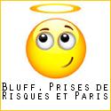 Bluff, Prises de Risques et Paris