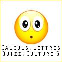 Calculs, Lettres, Quizz et Culture G